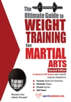 The Ultimate Guide to Weight Training for Martial Arts by Rob Price