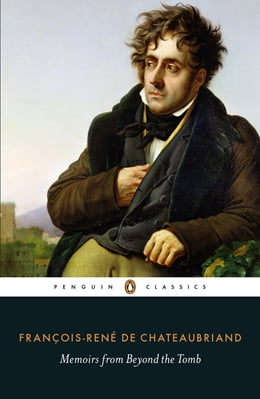 Book Memoirs from Beyond the Tomb by François-René de Chateaubriand