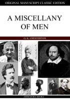 A Miscellany Of Men by G. K. Chesterton