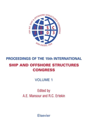 Proceedings of the 15th International Ship and Offshore Structures Congress: 3-volume set