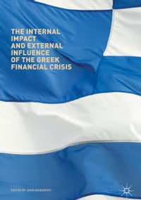 The Internal Impact and External Influence of the Greek Financial Crisis