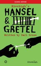 Hansel and Gretel: Schools Edition by Carl Grose