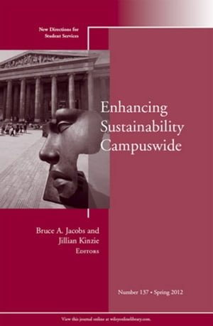 Enhancing Sustainability Campuswide New Directions for Student Services,  Number 137