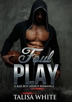 Foul Play: A Bad Boy Sports Romance by Talisa White