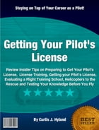 Getting Your Pilot's License by Curtis J. Hyland