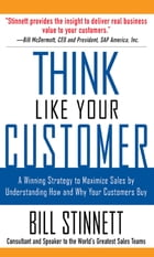 Think Like Your Customer: A Winning Strategy to Maximize Sales by Understanding and Influencing How…