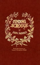 Finding Scrooge: or Another Christmas Carol by Jason C. McDonald