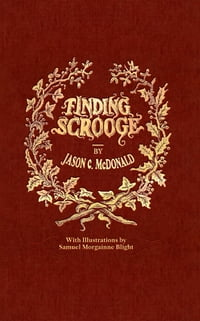 Finding Scrooge Or Another Christmas Carol