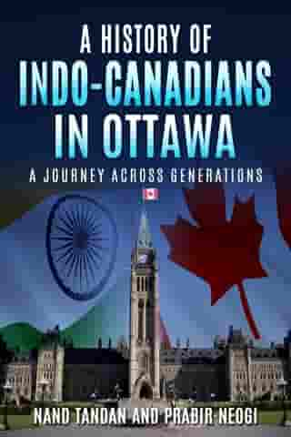 A History of Indo-Canadians in Ottawa: A Journey Across Generations