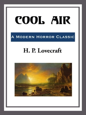 Cool Air by H. P. Lovecraft