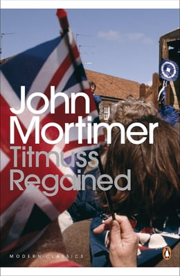 Book Titmuss Regained by John Mortimer
