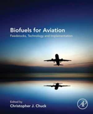 Biofuels for Aviation Feedstocks,  Technology and Implementation