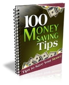 100 Money Saving Tips by Anonymous