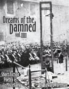Dreams of the Damned, Vol. 4 by Edward Fortman