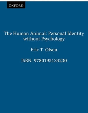 The Human Animal Personal Identity without Psychology