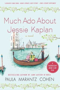 Much Ado About Jessie Kaplan: A Novel