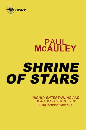 Shrine of Stars: Confluence Book 3 by Paul McAuley