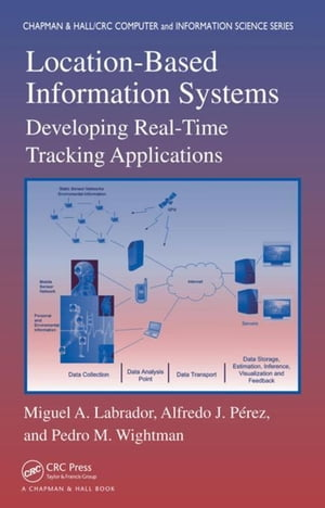 Location-Based Information Systems: Developing Real-Time Tracking Applications