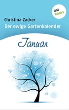 Der ewige Gartenkalender - Band 1: Januar by Christina Zacker