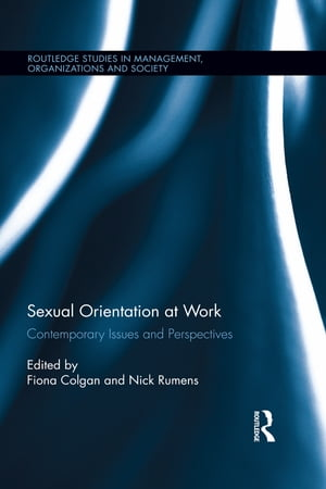 Sexual Orientation at Work Contemporary Issues and Perspectives