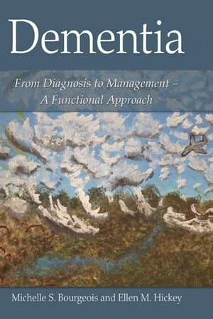 Dementia From Diagnosis to Management - A Functional Approach