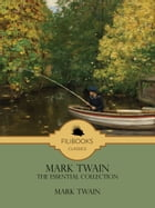 Mark Twain: The Essential Collection by Mark Twain