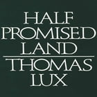 Half Promised Land by Thomas Lux