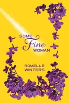 Some Fine Woman by Romelle Winters
