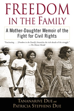 Book Freedom in the Family: A Mother-Daughter Memoir of the Fight for Civil Rights by Tananarive Due