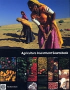Agriculture Investment Sourcebook by World Bank