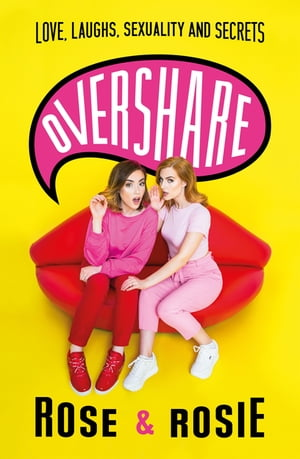 Overshare Love, Laughs, Sexuality and Secrets