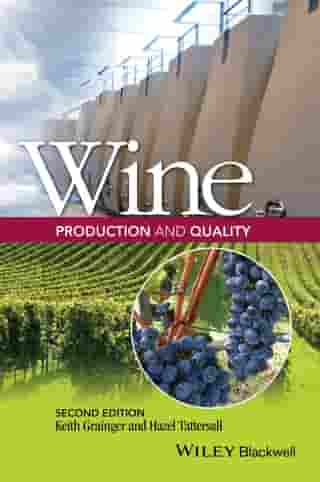 Wine Production and Quality by Keith Grainger