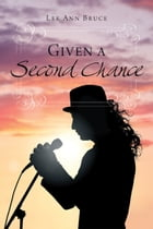 Given A Second Chance by Lee Ann Bruce