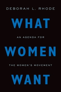 What Women Want: An Agenda for the Women's Movement
