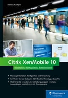 Citrix XenMobile 10: Installation, Konfiguration, Administration by Thomas Krampe