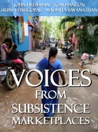 Voices From Subsistence Marketplaces by John Hedeman