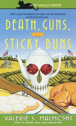 Book Death, Guns, and Sticky Buns by Valerie S. Malmont