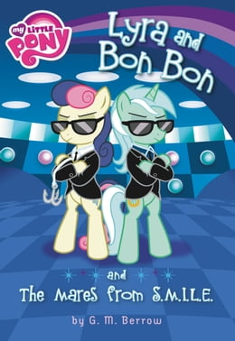 Book My Little Pony: Lyra and Bon Bon and the Mares from S.M.I.L.E. by G. M. Berrow