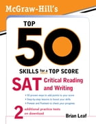 McGraw-Hill's Top 50 Skills for a Top Score: SAT Critical Reading and Writing by Brian Leaf