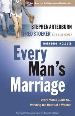 Book Every Man's Marriage: An Every Man's Guide to Winning the Heart of a Woman by Stephen Arterburn