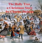 The Holly Tree -- Three Branches, a short story by Charles Dickens