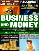 Business and Money: 4-Book Complete Collection Boxed Set For Beginners by Alex Nkenchor Uwajeh
