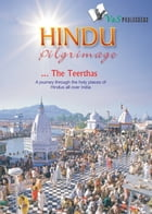 HIndu Pilgrimage: A journey through the holy places of hindus all over India by Sunita Pant Bansal