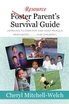 Resource Foster Parent's Survival Guide: Learning to care for our most fragile resources…