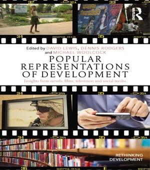 Popular Representations of Development Insights from Novels,  Films,  Television and Social Media