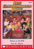The Baby-Sitters Club #83: Stacey vs. the BSC by Ann M. Martin