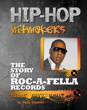 The Story of Roc-A-Fella Records