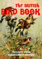 The British bird book by Theodore Wood