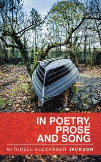 In Poetry, Prose and Song