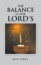 The Balance Is the Lord's by Rob Parks